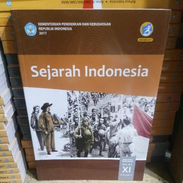 Sejarah indonesia adalah mata pelajaran yang membekali peserta didik dengan Buku paket sejarah indonesia kelas 11 sma semester 1