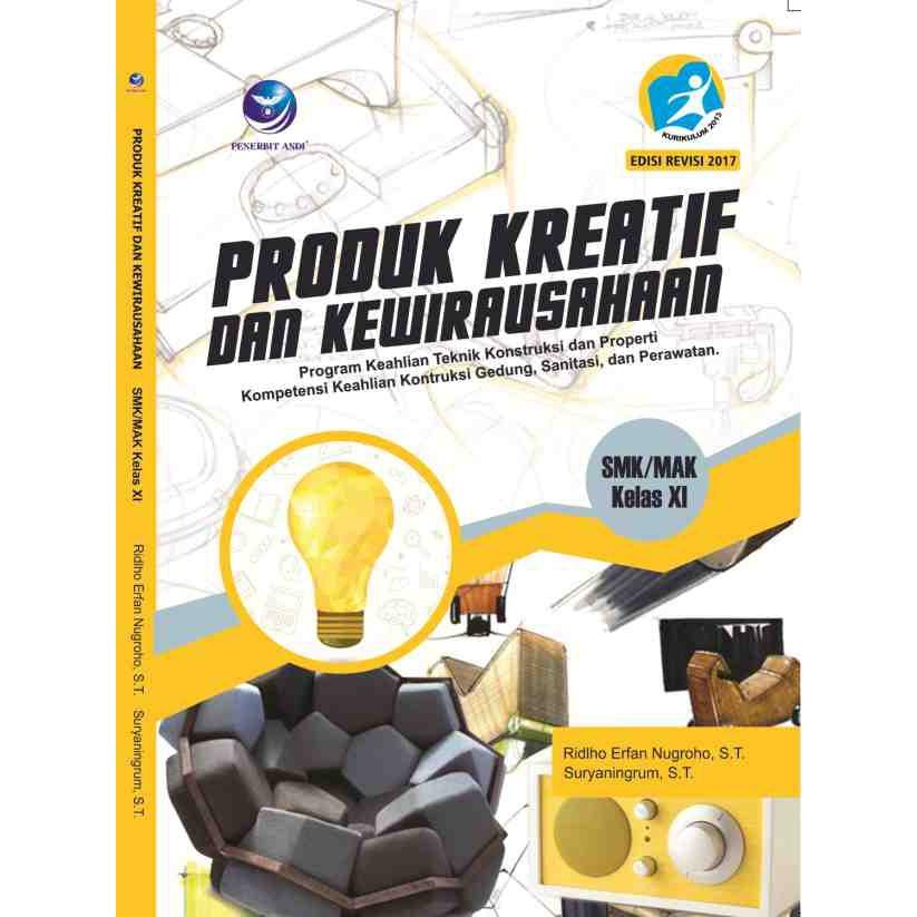 Produk kreatif dan kewirausahaan kurikulum 2013 revisi 2017 untuk smk/mak kelas xi kompetensi keahlian bisnis daring dan pemasaran, akuntansi keuangan. Produk Kreatif Dan Kewirausahaan Program Keahlian Teknik