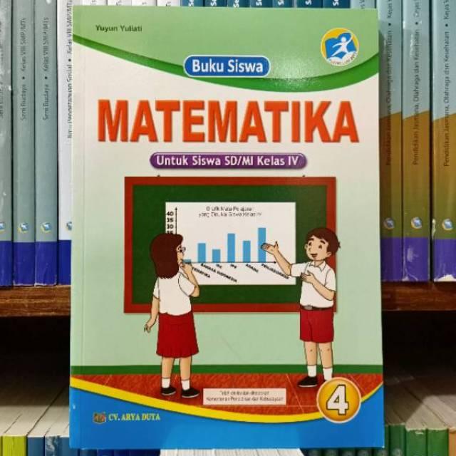 Kedua mapel tersebut dikeluarkan dari pembelajaran tematik terpadu di kelas atas sd/mi (kelas iv s.d vi). Buku Siswa Matematike Kelas 4 Yuyun Yuliati Cv Arya Duta Shopee Indonesia