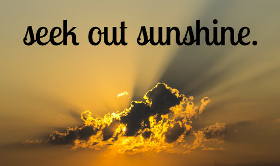 Seek out sunshine to help fight depression.