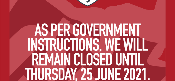 Extension of Closure to 25 June 2021