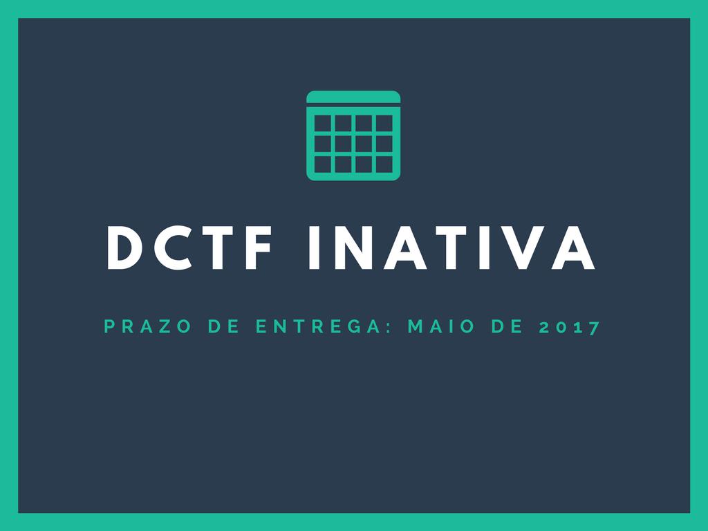 DCTF Inativa - Prorrogação do prazo de entrega