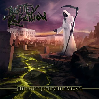 JUSTIFY REBELLION - The Ends Justify The Means (March 27, 2020)