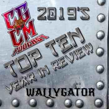 BEST OF 2019 - Wallygator (Best of 2019)