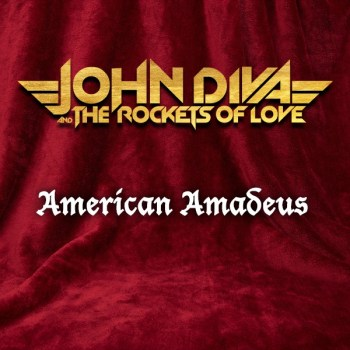 JOHN DIVA AND THE ROCKETS OF LOVE - American Amadeus (September 4, 2020)