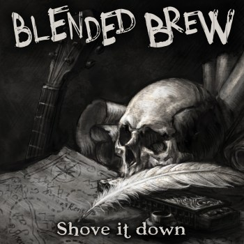 BLENDED BREW - Shove It Down (May 01, 2020)