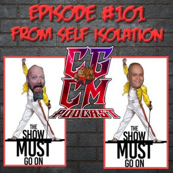 CGCM Podcast EP#101 - From Self Isolation