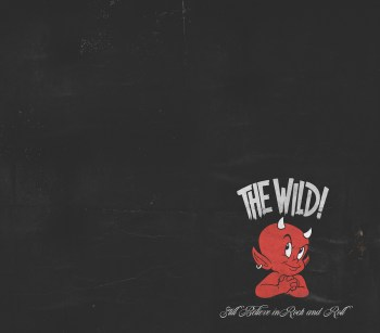 THE WILD - Still Believe in Rock and Roll (March 20, 2020)