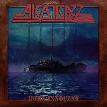 ALCATRAZZ - Born Innocent (July 31, 2020)