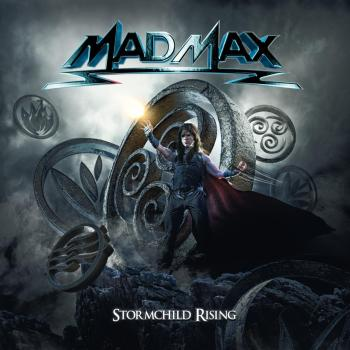 MAD MAX - Stormchild Rising (August 21, 2020)