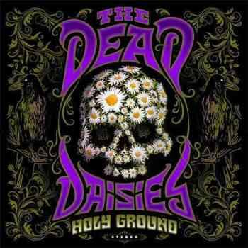 DEAD DAISIES - Holy Ground (January 22, 2021)