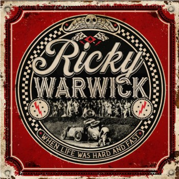 RICKY WARWICK - When Life Was Hard And Fast (February 19, 2021)
