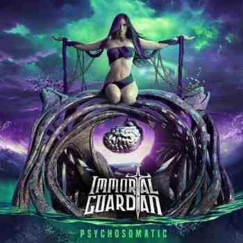 IMMORTAL GUARDIAN - Psychosomatic (Album Review)