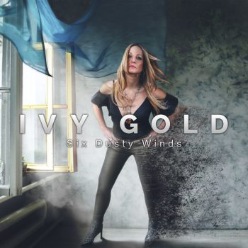 IVY GOLD - Six Dusty Winds (March 12, 2021)