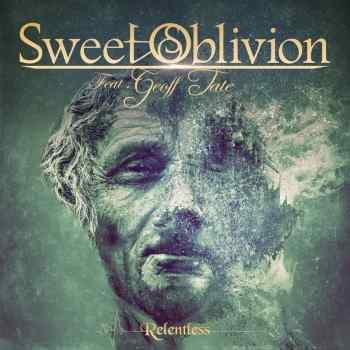 SWEET OBLIVION - Relentless (April 09, 2021)