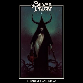SILVER TALON - Decadence and Decay (May, 2021)