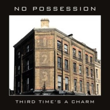 NO POSSESSION - Third Time's A Charm (May 28, 2021)