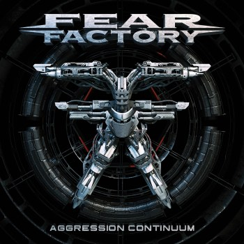 Fear Factory: Aggression Continuum: Album Out June 18 Nuclear Blast
