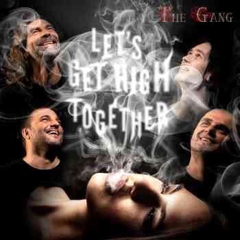 The Gang - Let's Get High Together