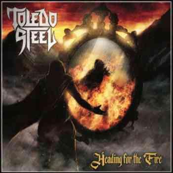 TOLEDO STEEL - Heading for the Fire (February 12, 2021)