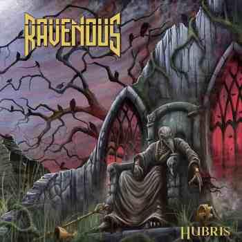 RAVENOUS - Hubris (October 22, 2021)