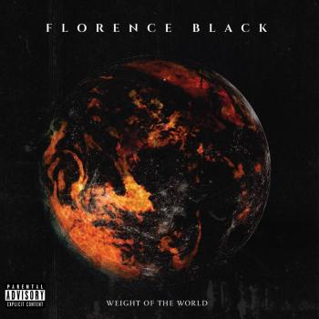 FLORENCE BLACK - Weight Of The World (September 17, 2021)