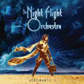 NIGHT FLIGHT ORCHESTRA - Aeromantic II (September 03, 2021)