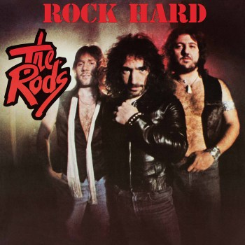 THE RODS - Rock Hard (Re-Release) (August 20, 2021)