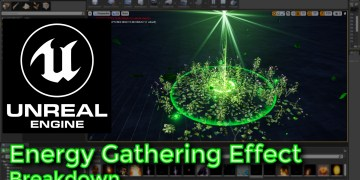 Unreal Engine | Energy Gathering Effect Breakdown