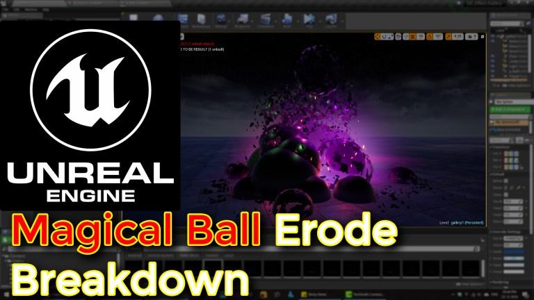 Unreal Engine   Magical Ball Erode Breakdown