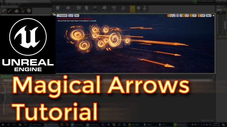 Unreal Engine Magical Arrows Tutorial