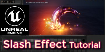 Unreal Engine Slash Effect Tutorial