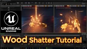 Unreal Engine Wood Shatter Tutorial
