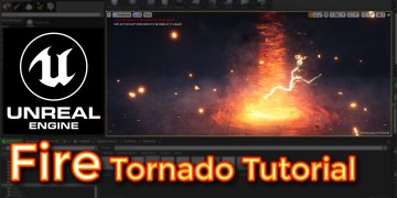 Unreal Engine Fire Tornado Tutorial