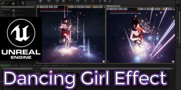 Unreal Engine Dancing Girl Effect Tutorial