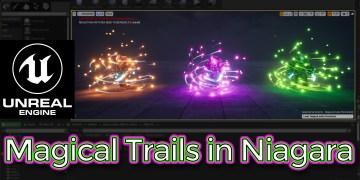 Unreal Engine Magical Trails in Niagara