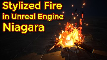 Unreal Engine Niagara Tutorial | Stylized Fire | Toon Fire