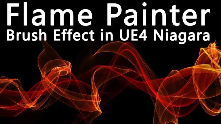 Flame Painter Brush Effect in UE4 Niagara Tutorial