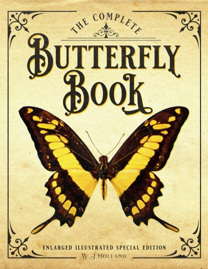 The Complete Butterfly Book: Enlarged Illustrated Special Edition Front Cover