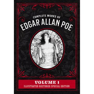 Complete Works of Edgar Allan Poe Volume 1: Illustrated Restored Special Edition