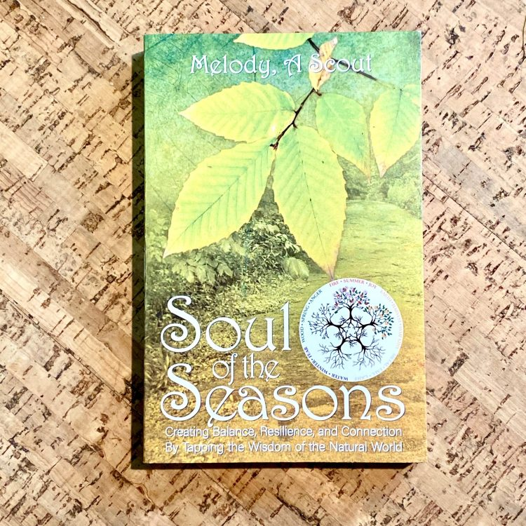 Soul of the Seasons: Creating Balance, Resilience, and Connection By Tapping the Wisdom of the Natural World