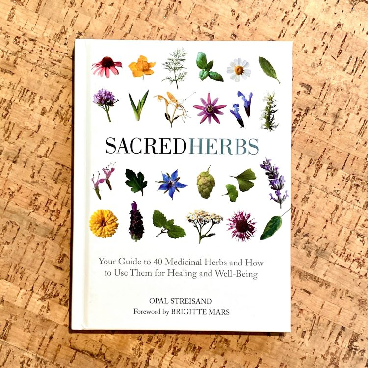 Sacred Herbs: Your Guide to 40 Medicinal Herbs and How to Use Them for Healing and Well-Being