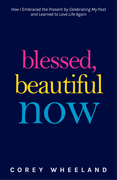 Blessed, Beautiful Now Book Cover