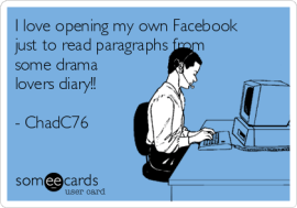 i-love-opening-my-facebook-just-to-read-exerts-from-someones-damn-diary-chadc76-c167c