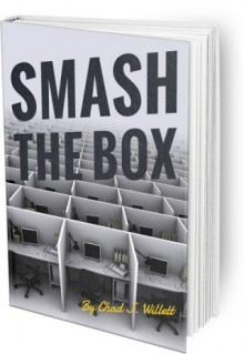 SMASH THE BOX By Chad J. Willett