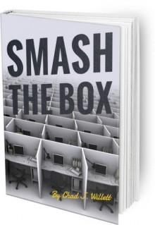 SMASH THE BOX By Chad J. Willett