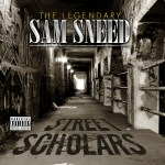 "Sam Sneed ft. J Flexx: ""Lady Heroin"" (Unreleased Music Video); ""Street Scolars"" Album On The Way"