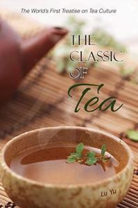 The classic of tea (Chajing), o livro sagrado do chá, de Lu Yu - edição de 2019.