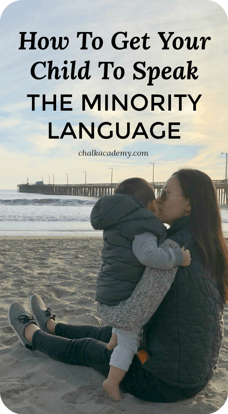 How to get kids to speak the minority language?  Parents must be consistent, encourage fun and new memories, and prepare visual/textual cues for encouraging the minority language at home!