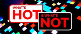 What's hot and what's not, Issue 10